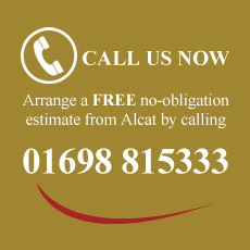 Arrange a free no obligation estimate from Alcat by calling 01698 815333